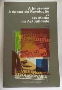 A imprensa à época da Revolução vs os media na actualidade